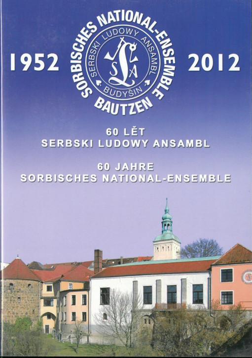 60 lět serbski ludowy ansambl. 60 Jahre Sorbisches National-Ensemble (L)