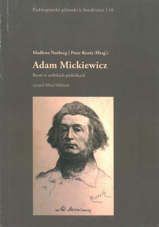 (A) Adam Mickiewicz: basni w pśełožkach (Potsdamer Beiträge zur Sorabistik Nr. 10)