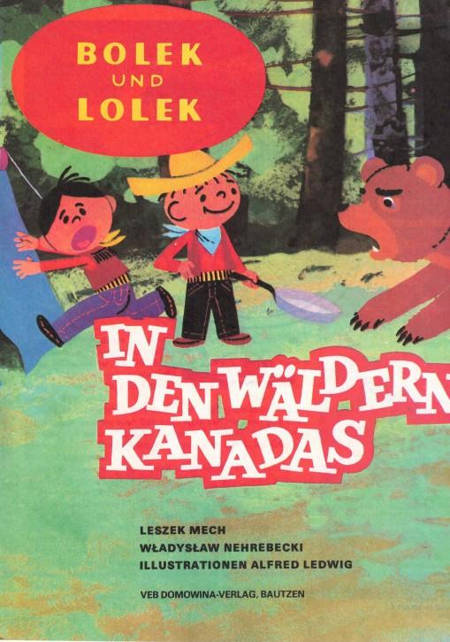 (A) Bolek und Lolek in den Wäldern Kanadas.