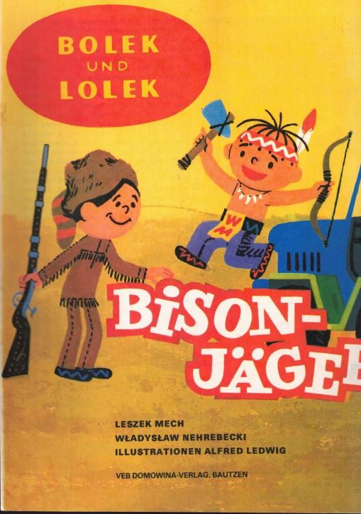 (A) Bolek und Lolek. Bisonjäger