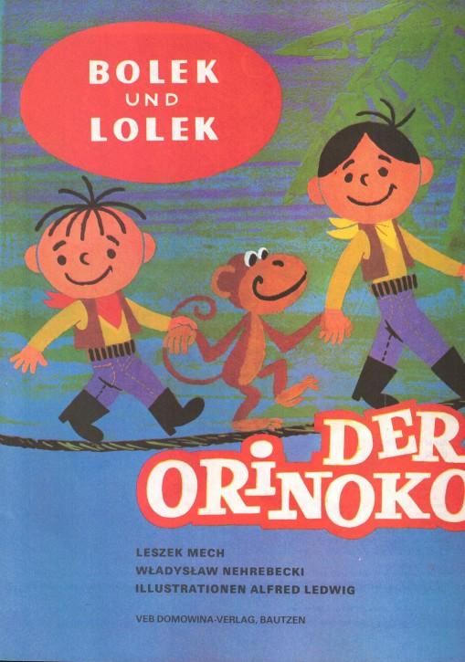 (A) Bolek und Lolek. Der Orinoko.