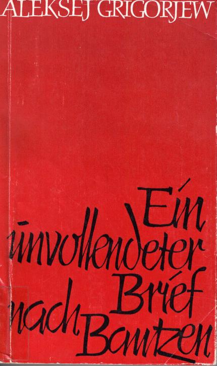 (A) Ein unvollendeter Brief nach Bautzen