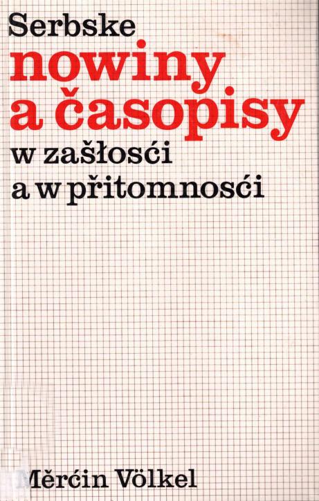 (A) Serbske nowiny a časopisy w zašłosći a w přitomnosći