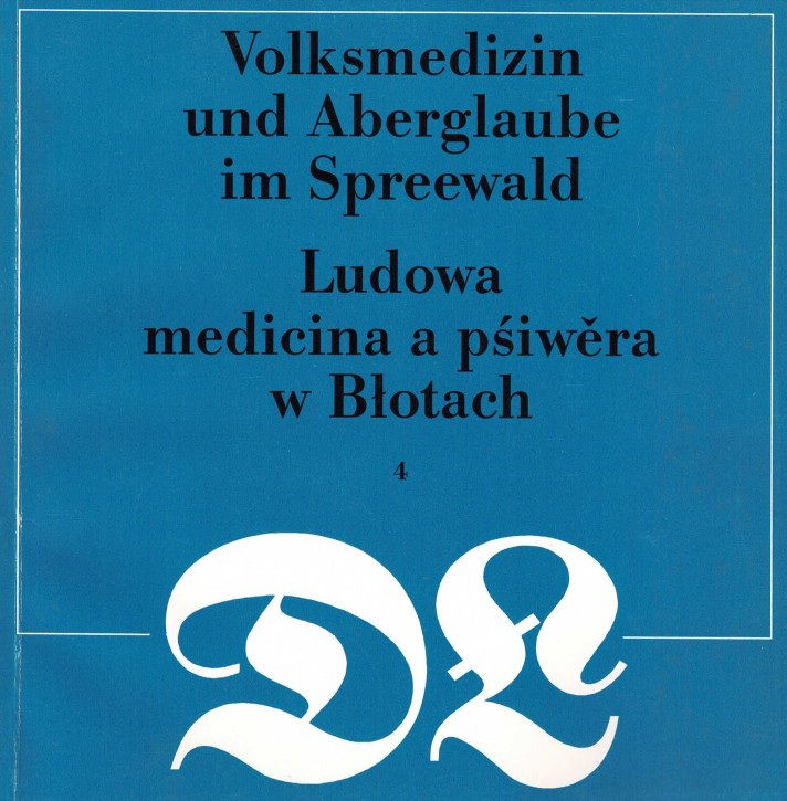 (A) Volksmedizin und Aberglaube im Spreewald