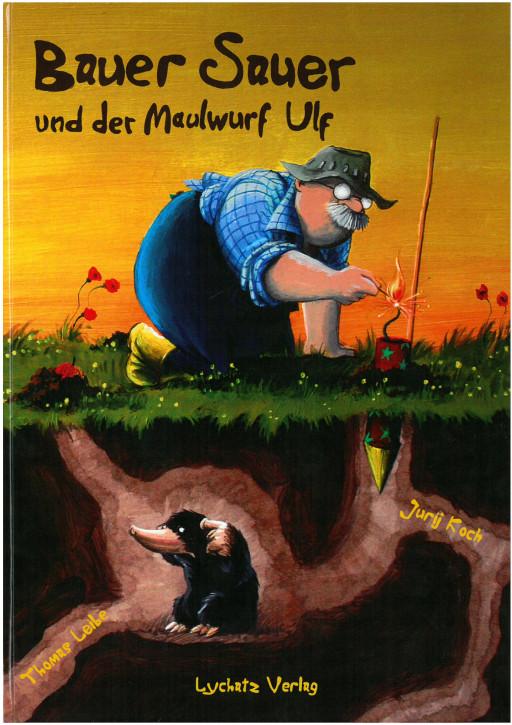 Bauer Sauer und Maulwurf Ulf