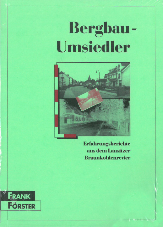 Bergbau-Umsiedler. Erfahrungsberichte aus der Lausitz (L)