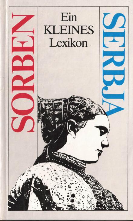 (A) Sorben. Serbja. Ein kleines Lexikon.
