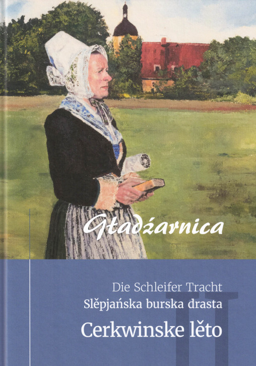 Die Schleifer Tracht. Cerkwinske lěto (L)