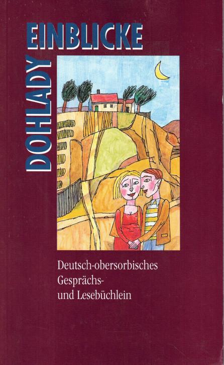 (A) Dohlady. Einblicke. Deutsch-obersorbisches Gesprächs- und Lesebüchlein.