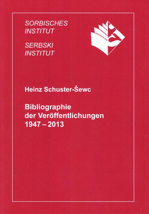 (A) Heinz Schuster-Šewc. Bibliographie der Veröffentlichungen 1947-2013