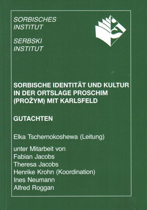 (A) Sorbische Identität und Kultur in der Ortslage Proschim (Prožym) mit Karlsfeld
