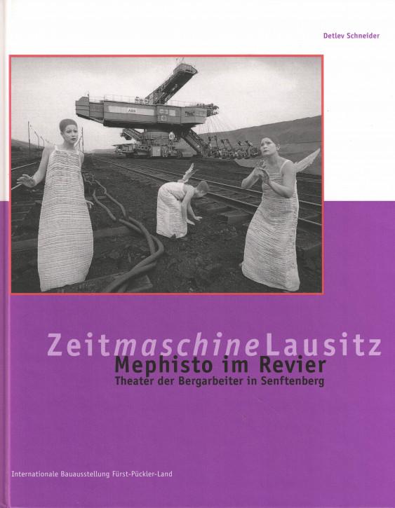 (A) Zeitmaschine Lausitz. Mephisto im Revier.