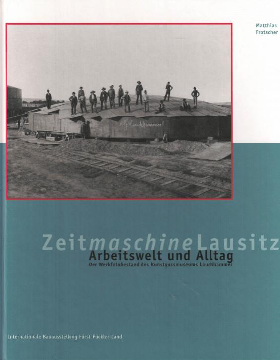 (A) Zeitmaschine Lausitz. Arbeitswelt und Alltag.