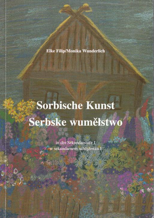 (A) Sorbische Kunst. Serbske wuměłstwo.