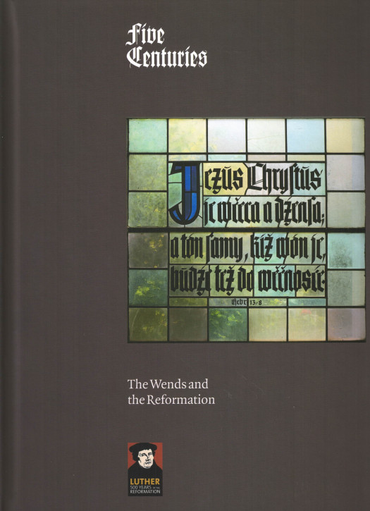 Five centuries. The Wends and the Reformation (L)