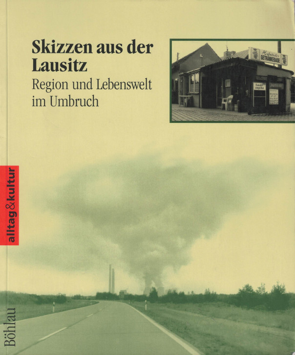 (A) Skizzen aus der Lausitz. Region und Lebenswelt im Umbruch.