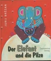Der Elefant und die Pilze