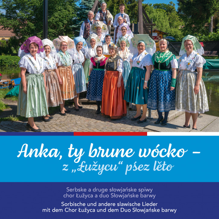 "Anka, ty brune wócko - z ""Łužycu"" pśez lěto"