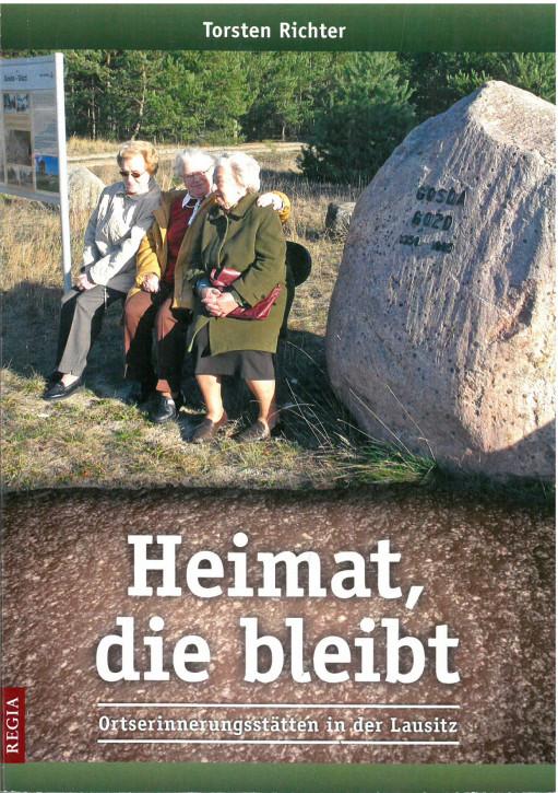 Heimat, die bleibt. Ortserinnerungsstätten in der Lausitz. (L)