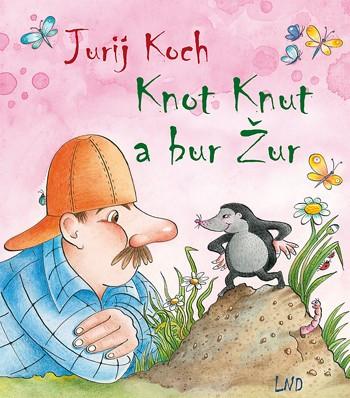 Knot Knut a bur Žur