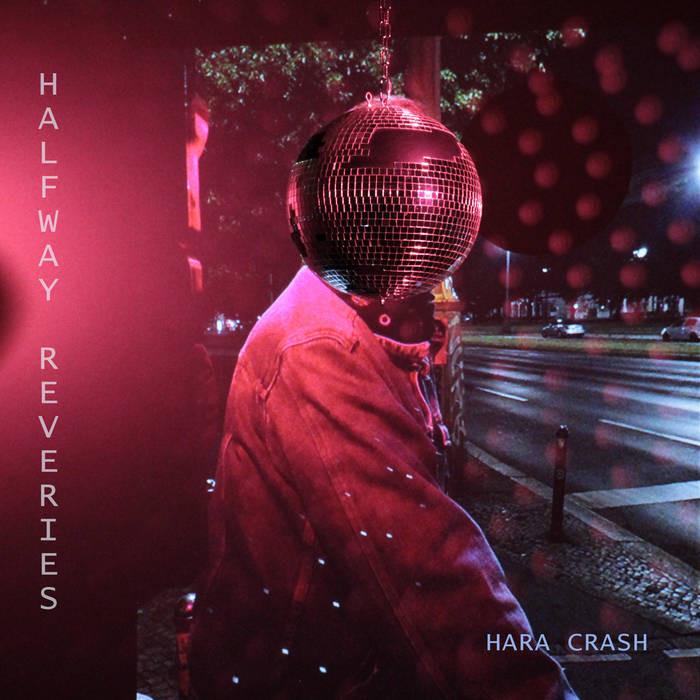 EP Hara Crash  - Halfway Reveries