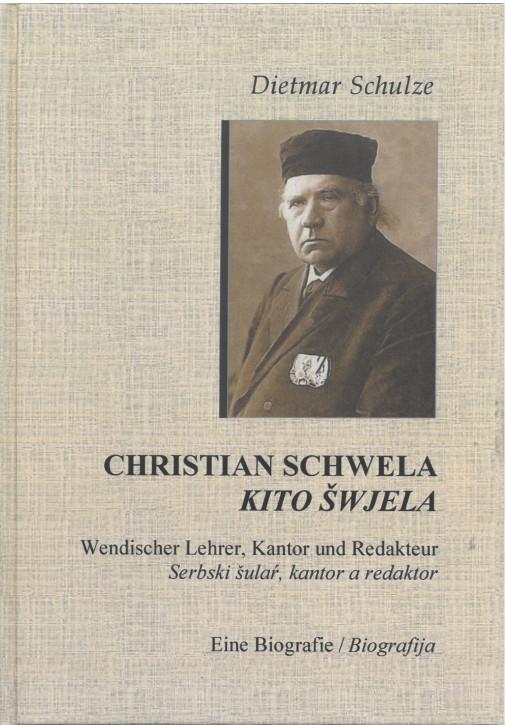 Christian Schwela. Wendischer Lehrer, Kantor und Redakteur. Eine Biografie. (L)