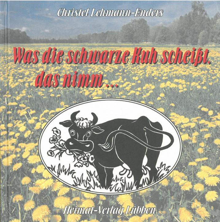 Was die schwarze Kuh scheißt, das nimm... (L)