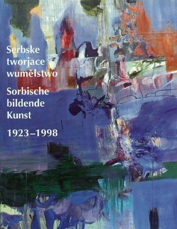 Serbske tworjace wuměłstwo 1923-1998
