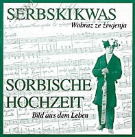 Sorbische Hochzeit - Serbski Kwas (Sorbean Wedding)