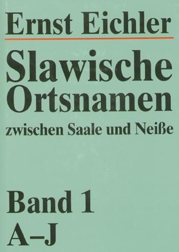 Slawische Ortsnamen zwischen Saale und Neiße, zwjazk 1: A-J