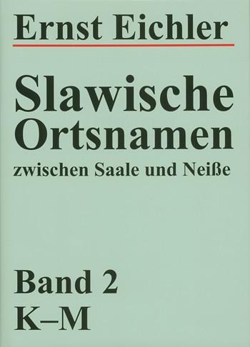 Slawische Ortsnamen zwischen Saale und Neiße, zwjazk 2: K-M