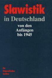 Slawistik in Deutschland von den Anfängen bis 1945 (L)