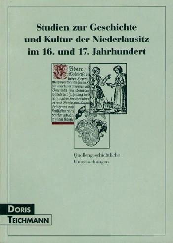 Studien zur Geschichte und Kultur der Niederlausitz im 16. und 17. Jahrhundert