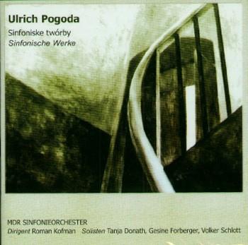 Ulrich Pogoda: Sinfonische Werke - Sinfoniske twórby