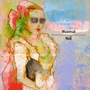 Wusmuž - Naš