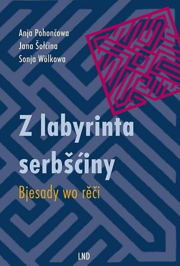 Z labyrinta serbšćiny - Bjesady wo rěči