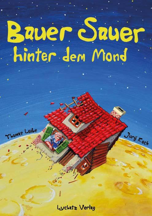 Bauer Sauer hinter dem Mond (L)