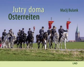 Maćij Bulank: Jutry doma / Osterreiten