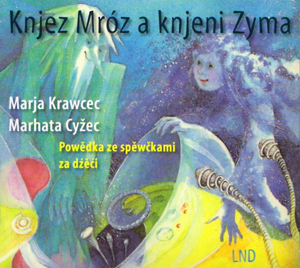 Knjez Mróz a knjeni Zyma (Herr Frost und Frau Winter)