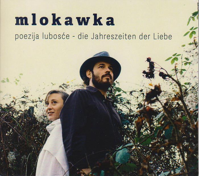 mlokawka - poezija lubosće / die Jahreszeiten der Liebe