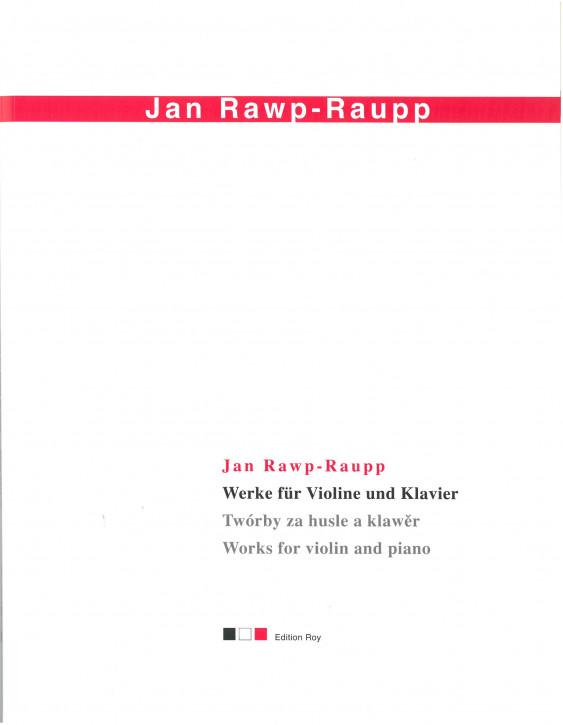 Jan Rawp-Raupp. Werke für Violine und Klavier.