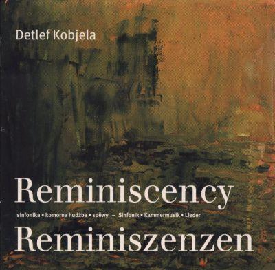 Detlef Kobjela: Reminiszenzen - Reminiscency