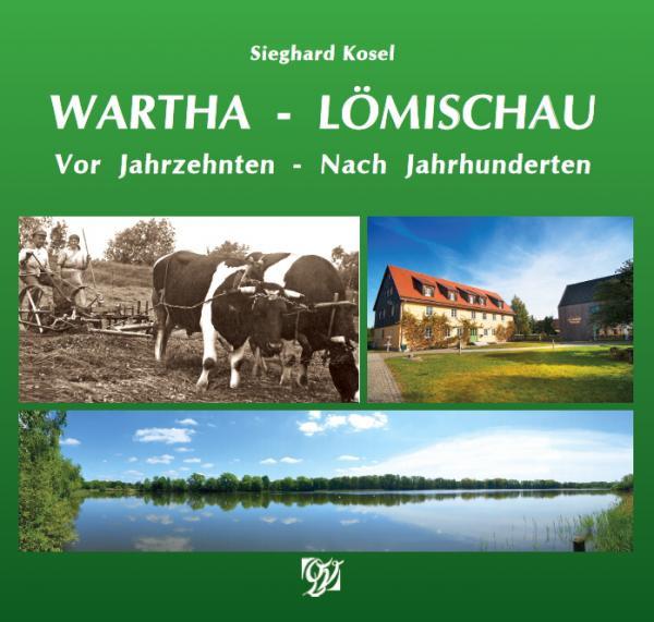 Wartha – Lömischau Vor Jahrzehnten – Nach Jahrhunderten