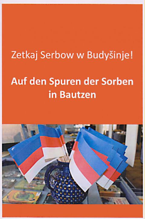 Auf den Spuren der Sorben in Bautzen