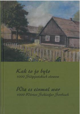 Kak to jo było. 1000 Slěpjańskich słowow