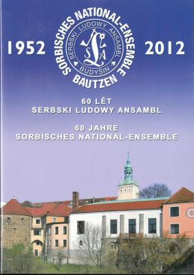 60 lět serbski ludowy ansambl. 60 Jahre Sorbisches National-Ensemble