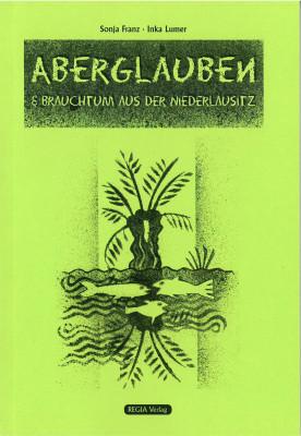 Aberglauben und Brauchtum aus der Niederlausitz (L)