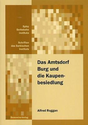 Das Amtsdorf Burg und die Kaupenbesiedlung