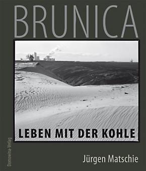 Brunica - Leben mit der Kohle