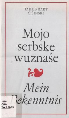 (A) Mojo serbske wuznaśe. Mein Bekenntnis.
